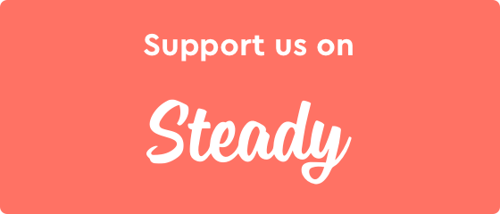 Support us on Steady