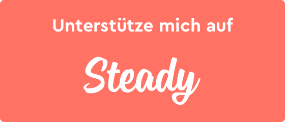 Unterstütze mich auf Steady