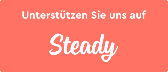 Unterstützen Sie uns auf Steady